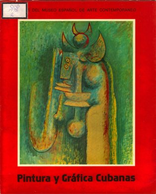 [Pintura y Gráfica Cubanas:salas del museo español de arte contemporáneo 1978